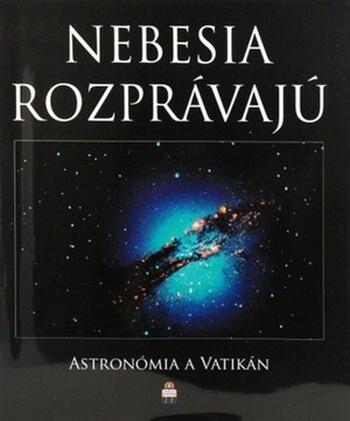 Nebesia rozprávajú. Astronómia a Vatikán