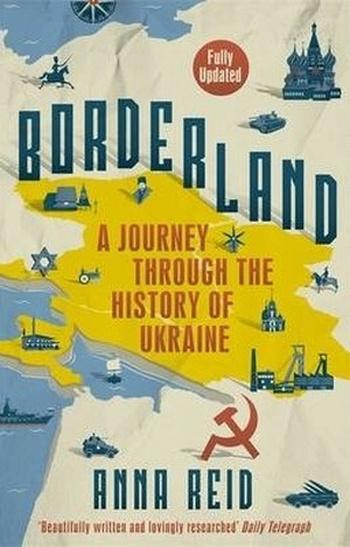 Borderland. A Journey Through the History of Ukraine