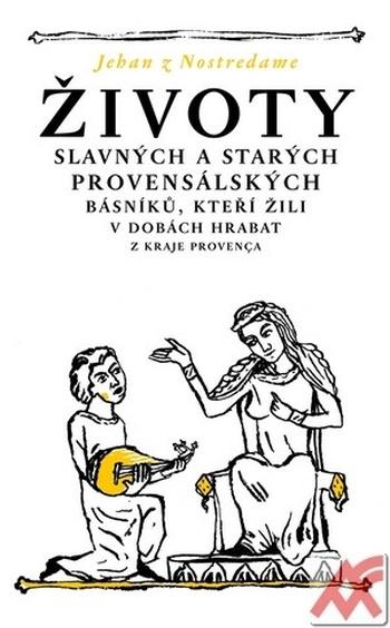 Životy slavných a starých provensálských básníků, kteří žili v dobách hrabat