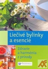 Liečivé bylinky a esencie. Zdravie a harmónia z prírody