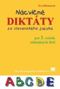 Nácvičné diktáty 1. zo slovenského jazyka pre 1. ročník ZŠ
