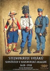 Stejnokroje vojáků sloužící v habsburské armádě v letech 1618-1918