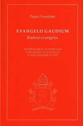 Evangelii gaudium (Radost evangelia). Apoštolská exhortace o hlásání evangelia v