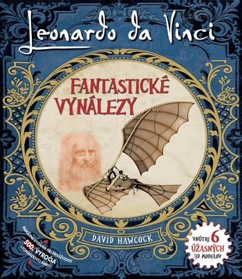 Leonardo da Vinci. Fantastické vynálezy