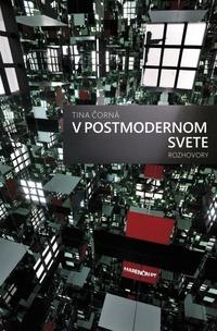 V postmodernom svete - Rozhovory