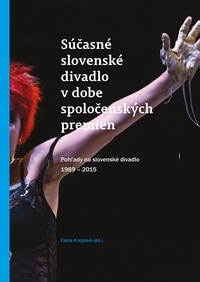 Súčasné slovenské divadlo v dobe spoločenských premien