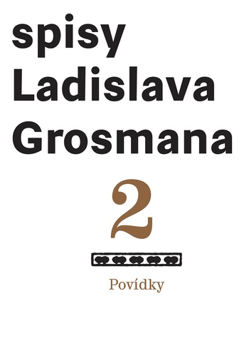 Povídky: Spisy Ladislava Grosmana