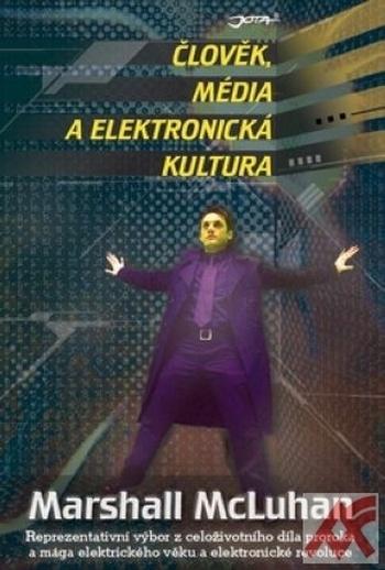 Člověk, média a elektronická kultura