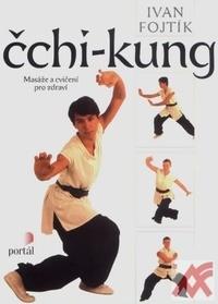 Čchi-kung - Masáže a cvičení pro zdraví
