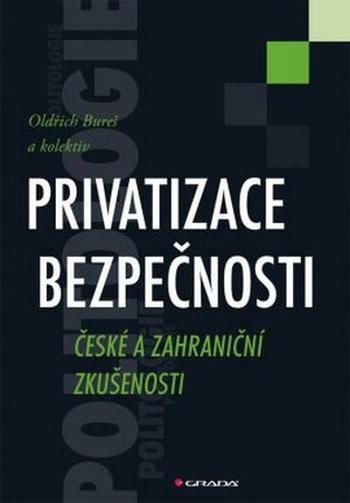Privatizace bezpečnosti. České a zahraničné zkušenosti