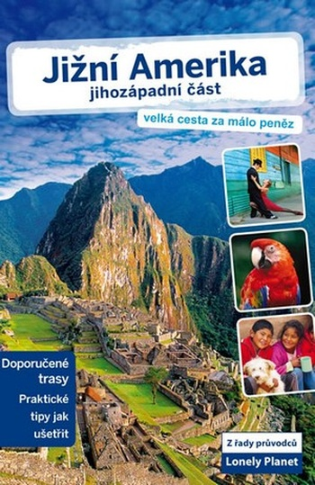 Jižní Amerika. Jihozápadní část - Lonely Planet