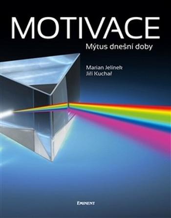 Motivace. Mýtus dnešní doby