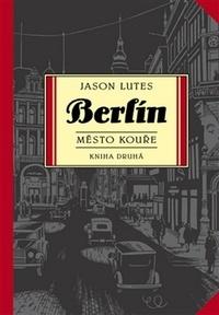 Berlín. Město kouře. Kniha druhá
