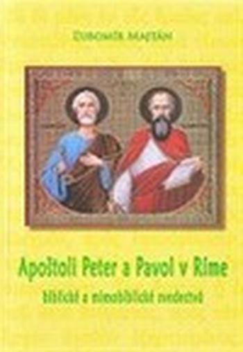 Apoštoli Peter a Pavol v Ríme. Biblické a mimobiblické svedectvá