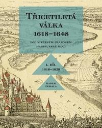 Třicetiletá válka 1618-1648 I. díl