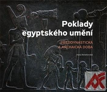 Poklady egyptského umění. Předdynastická a archaická doba