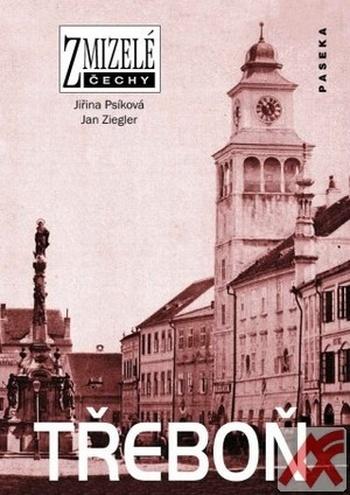 Třeboň - Zmizelé Čechy