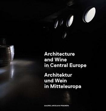 Architecture and Wine in Central Europe / Architektur und Wein in Mitteleuropa