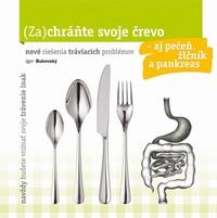 (Za)chráňte svoje črevo - aj pečeň, žlčník a pankreas!