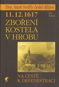 11. 12. 1617 - Zboření kostela v Hrobu