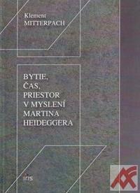 Bytie, čas, priestor v myslení Martina Heideggera