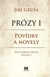 Prózy I. Povídky a novely