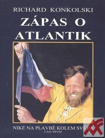Zápas o Atlantik. Niké na plavbě kolem světa - Část první