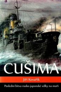Cušima. Poslední bitva rusko-japonské války na moři