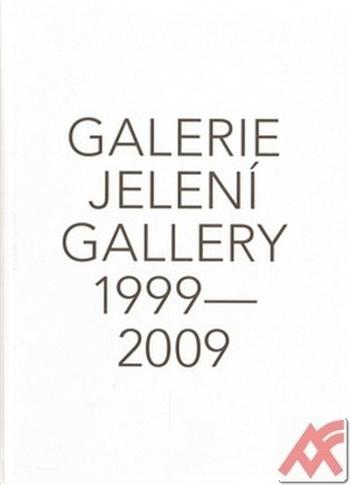 Galerie Jelení / Gallery 1999-2009 + DVD