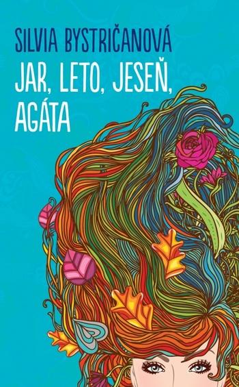 Jar, leto, jeseň, Agáta