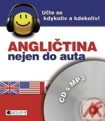 Angličtina nejen do auta. Učte se kdykoliv a kdekoliv! - CD + MP3