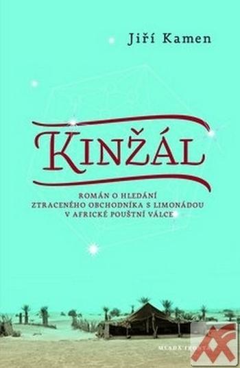 Kinžál. Román o hledání ztraceného obchodníka s limonádou v africké pouštní válc