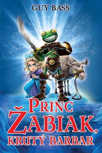 Princ Žabiak, krutý barbar