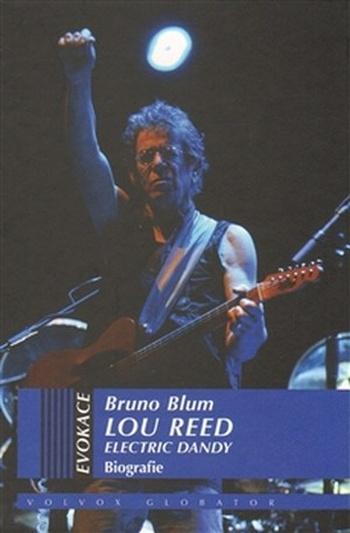 Lou Reed. Elektrický dandy