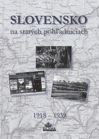 Slovensko na starých pohľadniciach 1918-1939