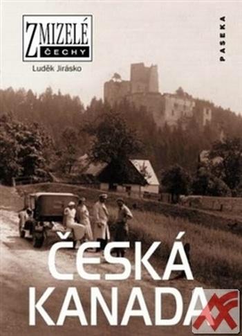 Česká Kanada - Zmizelé Čechy