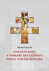 Poznání Boha a veškeré skutečnosti podle Tomáše Špidlíka