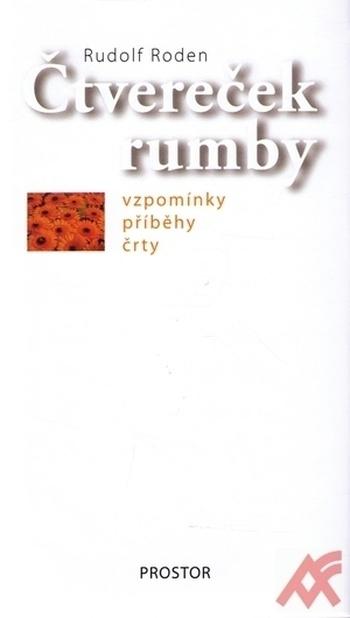 Čtvereček rumby. Vzpomínky, příběhy, črty