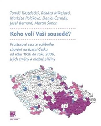 Koho volí Vaši sousedé? Prostorové vzorce volebního chování na území Česka od ro