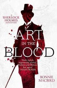 Art in the Blood. A Sherlock Holmes Adventure