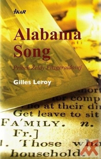 Alabama Song. Príbeh Zeldy Fitzgeraldovej