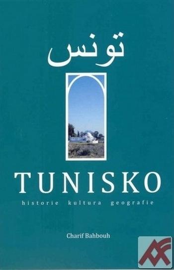 Tunisko. Historie, kultura, geografie