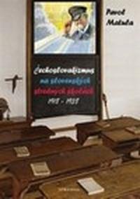 Čechoslovakizmus na slovenských stredných školách (1918-1938)