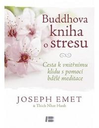 Buddhova kniha o stresu. Cesta k vnitřnímu klidu s pomocí bdělé meditace