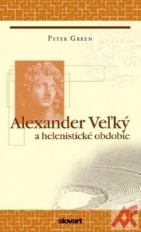 Alexander Veľký a helenistické obdobie