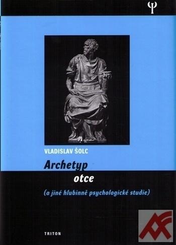 Archetyp otce (a jiné hlubinně psychologické studie)