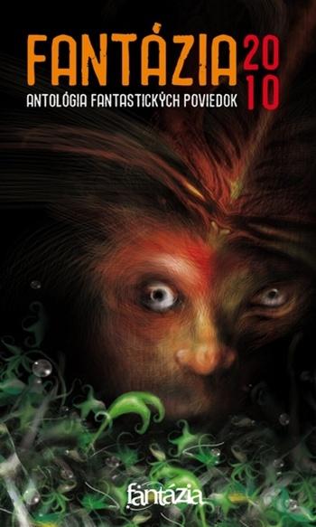Fantázia 2010 - antológia fantastických poviedok