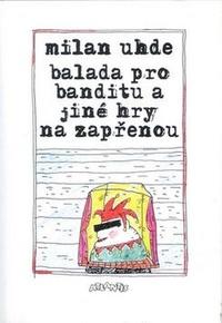 Balada pro banditu a jiné hry na zapřenou
