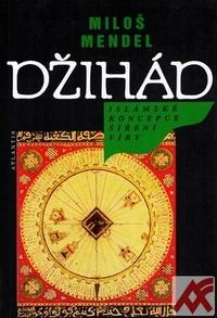 Džihád. Islámské koncepce šíření víry