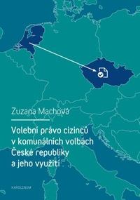 Volební právo cizinců v komunálních volbách České republiky a jeho využití
